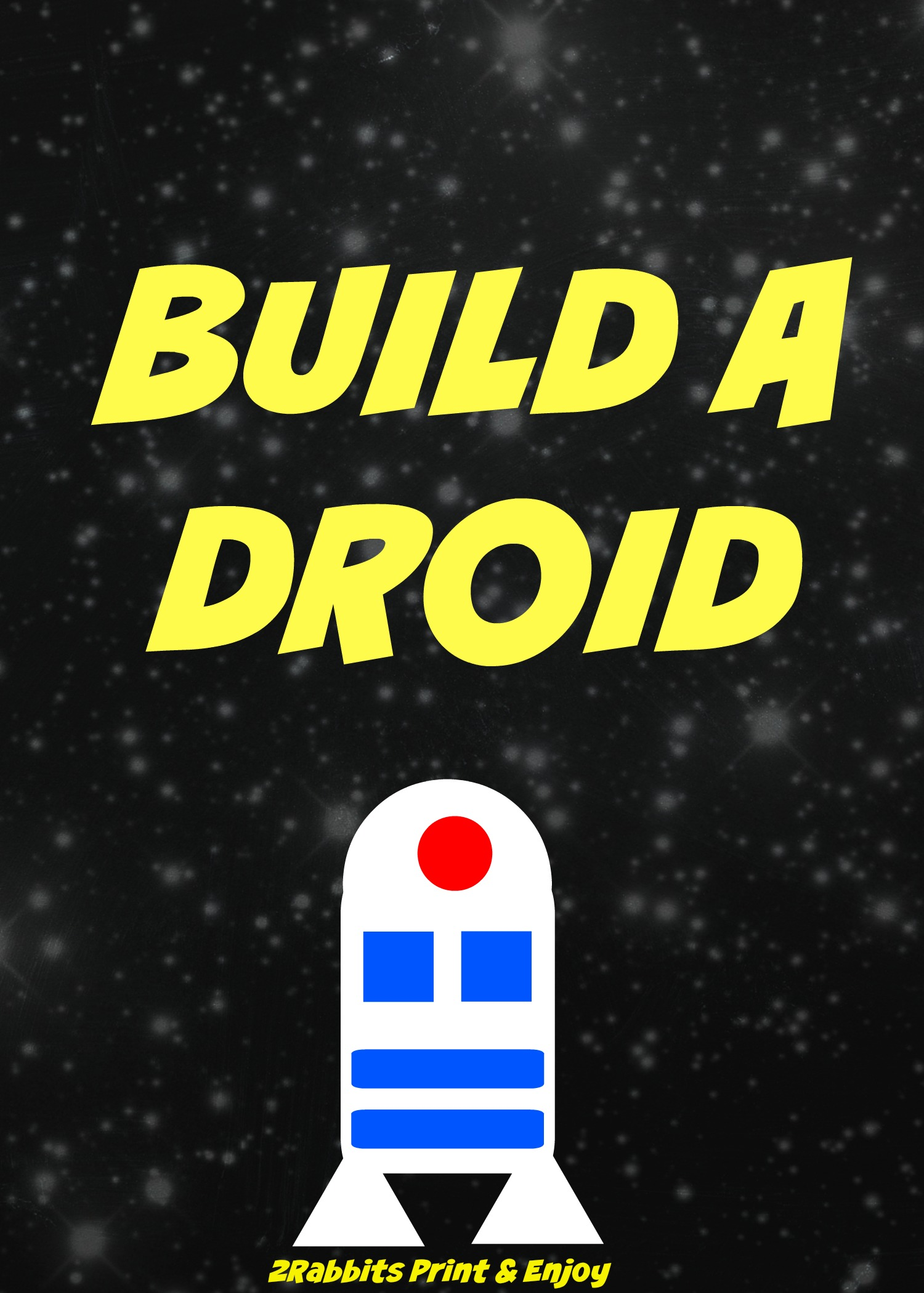 Free Printable Sign Star Wars Build a Droid