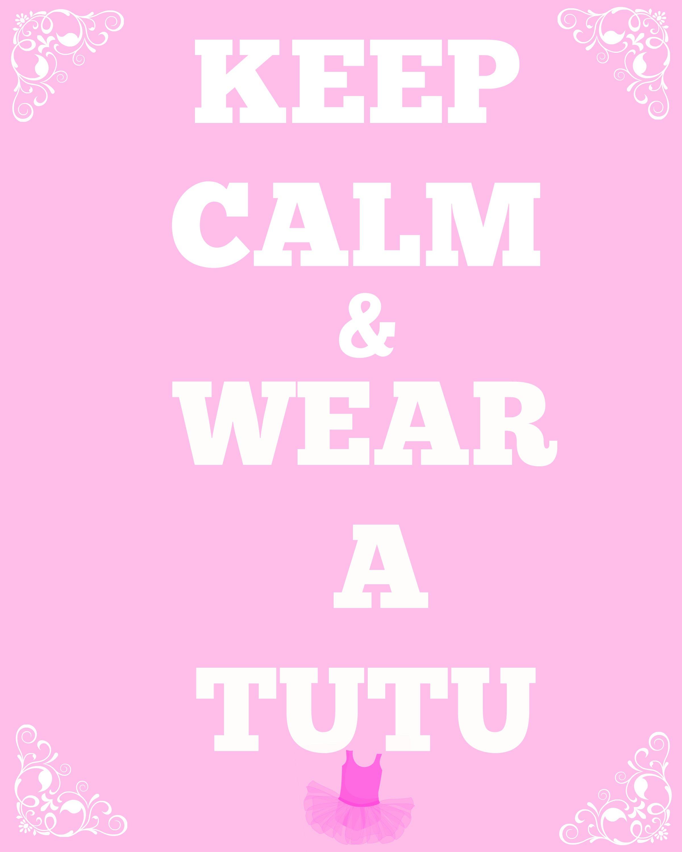 Keep Calm & Wear A Tutu Birthday Sign